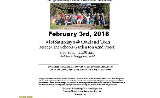"Next- 1st Saturdays -""Volunteer Day""  at Oakland Tech on February 3rd"